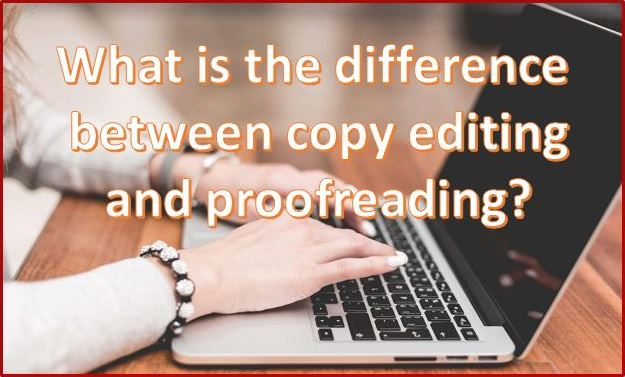 What is the difference between copy editing and proofreading?